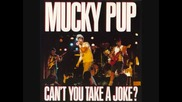 Mucky Pup - Laughind in your face
