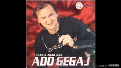 Ado Gegaj - Nazovi zbog nas - (Audio 2002)