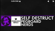 [dubstep] Pegboard Nerds - Self Destruct [monstercat Release]