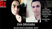 Emanuel Zekic ft Bojan Zekic-dva Drugara official 2016