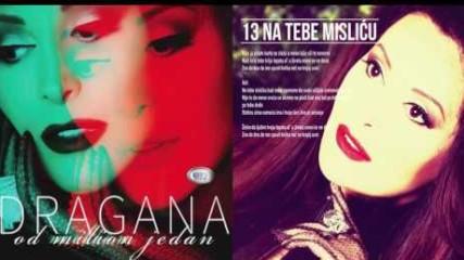 Dragana Mirkovic - Na tebe mislicu - (Official audio 2017)
