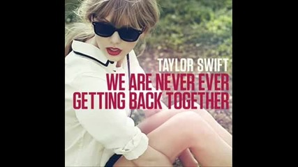 Бг Превод! Taylor Swift - We Are Never Ever Getting Back Together
