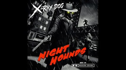 X Ray Dog - Night Hounds - Final Hour