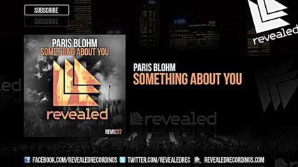 Paris Blohm - Something About You ( Original Mix )