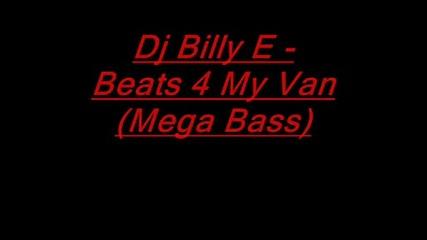Dj Billy E - Beats 4 My Van (mega Bass)