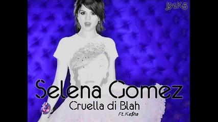 Selena Gomez ft. Ke$ha - Cruella di Blah