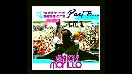 (8) Subliminal Sessions, Cd 1 - Mixed by Erick Morillo - House Music 2009 (part 8)