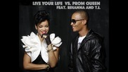 Rihanna vs. Lil Wayne - Live your Prom Queen - Mashup