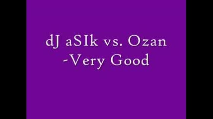 Dj As Vs.ozan Very Good Remix