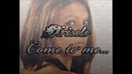 Xriseto - Come to me