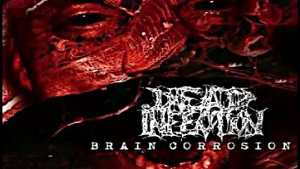 Dead infection - Brain Corrosion Full Album
