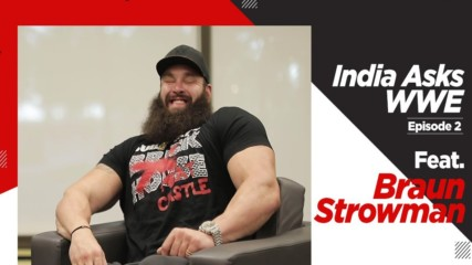 Braun Strowman Reveals His Dream Tag-Team Partner - India Asks WWE: WWE Now India