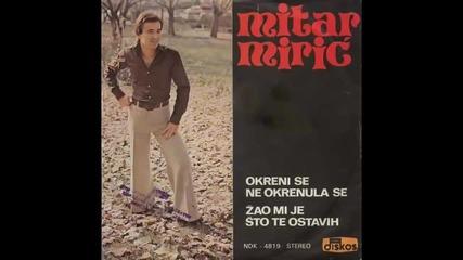 Mitar Miric - Zao mi je sto te ostavih - (Audio 1978) HD