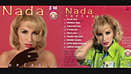 Nada Topcagic - Poletela srca nasa - Audio 1997