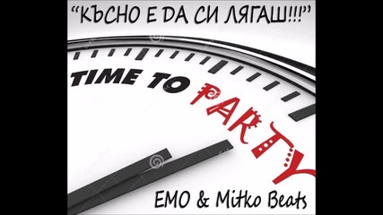 MITKO BEATS feat. EMO - Късно е да си лягаш (Official audio)