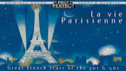La Vie Parisienne - French Chansons From the 1930s 40s Past Perfect Full Album