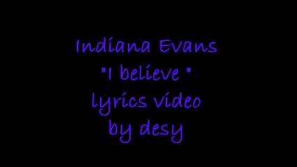 Превод ! Indiana Evans - I beliеve Lyrics