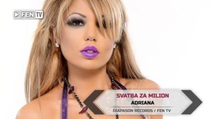 Adriana Svatba Za Milion Ft Miss You Dj Summer Hit Fen Tv 4k 2017 Hd