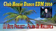 Dj Befo Project - Palma De Mallorca ( Bulgarian House, Dance, Electro, Edm 2016 )