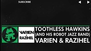 [glitch Hop - 110bpm] - Varien & Razihel - Toothless Hawkins (and His Robot Jazz Band)