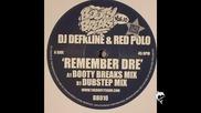 Dj Defkline & Red Polo - Remember Dre (dubstep Mix)
