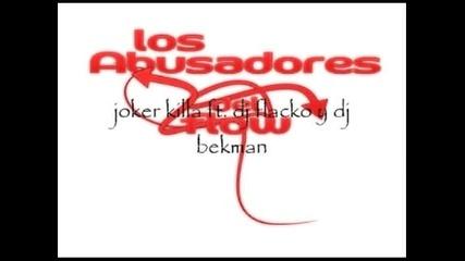 joker killa ft. dj flacko y dj bekman (colectivo lso abusadores del flow).wmv