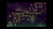Dj Webstar ft. Nicki Minaj - Bought The Bar