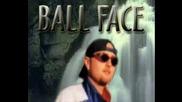 Ball Face - Сдухана Работа