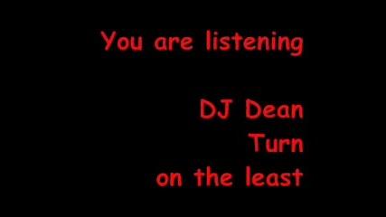 Dj Dean - Turn On The Least