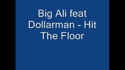 Big Ali feat Dollarman - Hit The Floor