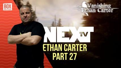 NEXTTV 013: The Vanishing of Ethan Carter (Част 27) Траян от Петрич