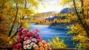 Есенна симфония! ... ( Anca Bulgaru - Painter) ... ...