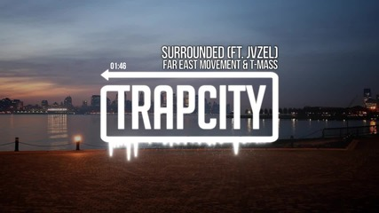 Far East Movement & T-mass - Surrounded (ft. Jvzel)