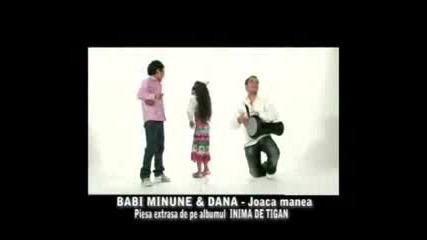 Babi Minune & Dana - Joaca Manea - Cigani Shmekeri