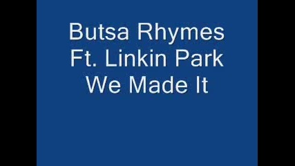 Busta Rhymes Ft. Linkin Park - We Made It
