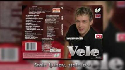 Vele - Stala ljubav, stalo sve - (Audio 2009)