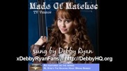 Debby Ryan - Made Of Matches (tv Version) Official Single!