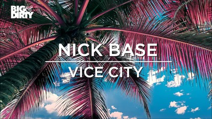 Nick Base - Vice City (original Mix) [big & Dirty Recordings]
