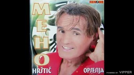 Мехо Хръщич - Разлог више ( 2005 ) / Meho Hrstic