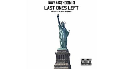 Dave East -last Ones Left- Feat. Don Q Wshh - Official Audio 2016