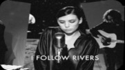 Lykke Li – I Follow Rivers ( Live on The Moon 2011) [+ Превод]