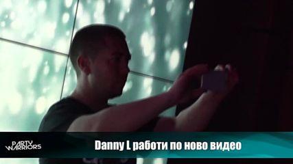 Danny L РАБОТИ ПО НОВО ВИДЕО