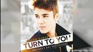 Justin Bieber - Turn To You + Текст
