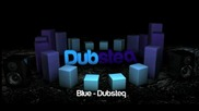 Dubsteq - Blue [dubstep Remix]*
