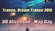 Db Stivensun - May Day (Bulgarian Trance, Dream Trance Music 2016)