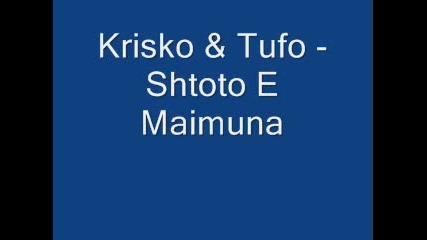 Krisko & Tufo - Shtoto E Maimuna