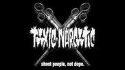 Toxic Narkotic - People Suck