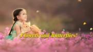 Цветя и пеперуди! ...