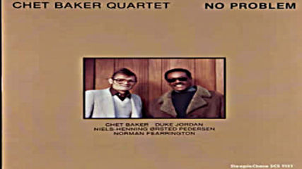Chet Baker Quartet No Problem 1980 Cd edition