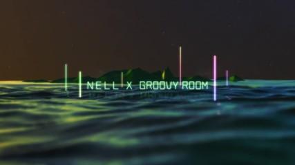 Бг превод! Nell X Groovyroom - Today